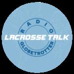 Lacrosse Talk Radio Globetrotter